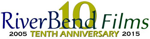 RiverBend Films Tenth Anniversary